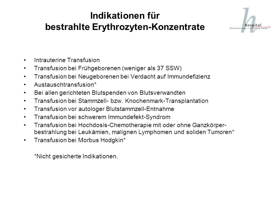 Indikationen für bestrahlte Erythrozyten-Konzentrate