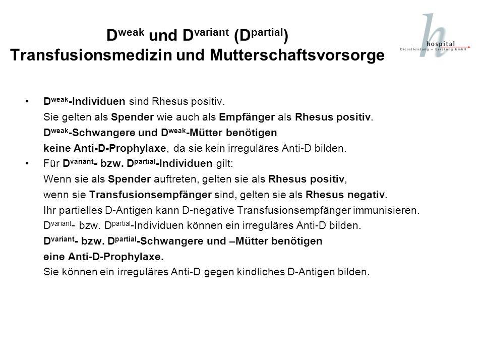 Dweak und Dvariant (Dpartial) Transfusionsmedizin und Mutterschaftsvorsorge
