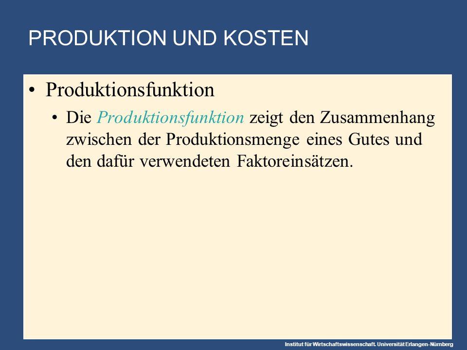 PRODUKTION UND KOSTEN Produktionsfunktion