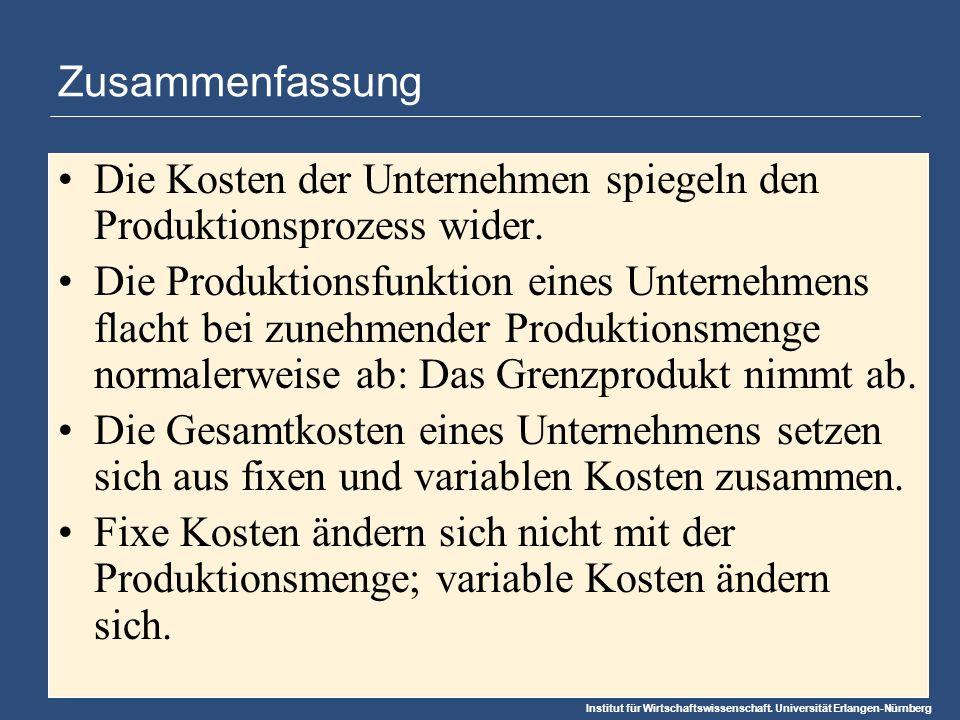 Zusammenfassung Die Kosten der Unternehmen spiegeln den Produktionsprozess wider.