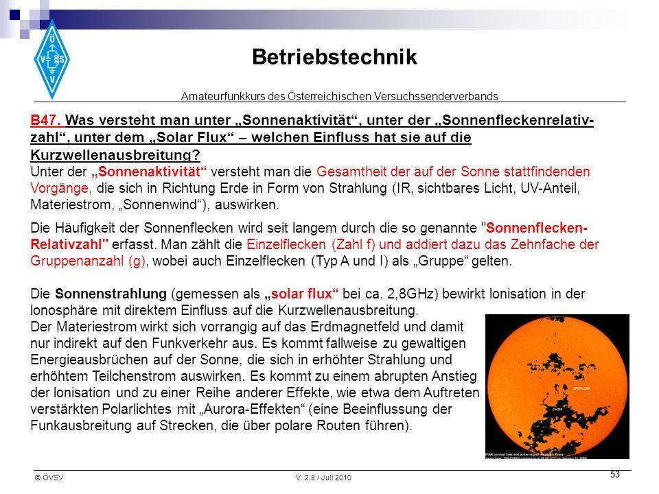 """B47. Was versteht man unter """"Sonnenaktivität , unter der """"Sonnenfleckenrelativ-zahl , unter dem """"Solar Flux – welchen Einfluss hat sie auf die Kurzwellenausbreitung"""