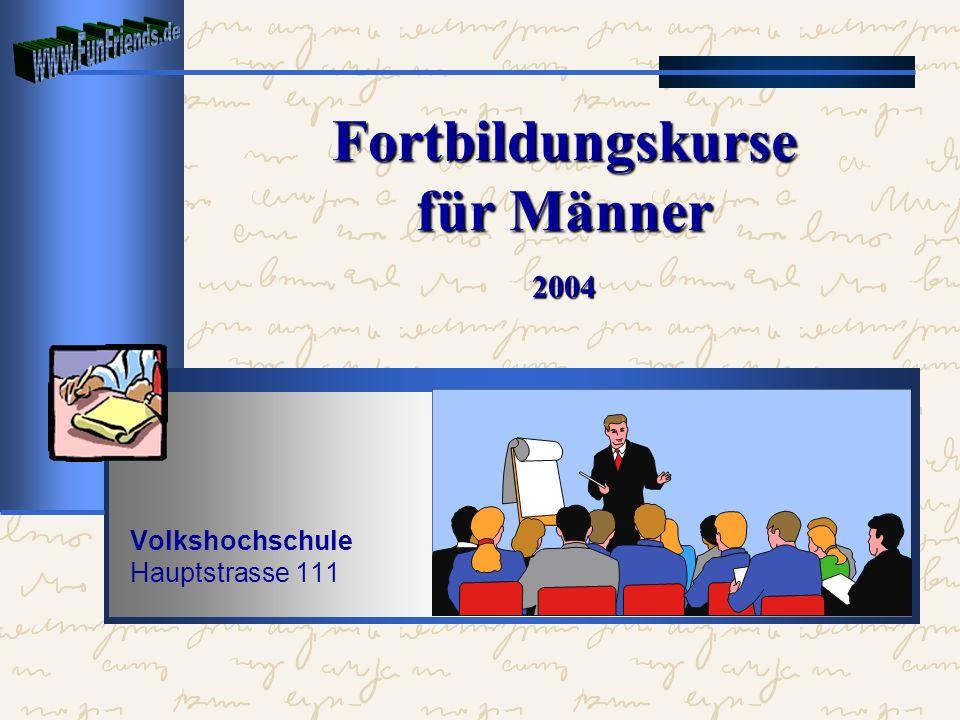 Fortbildungskurse für Männer 2004