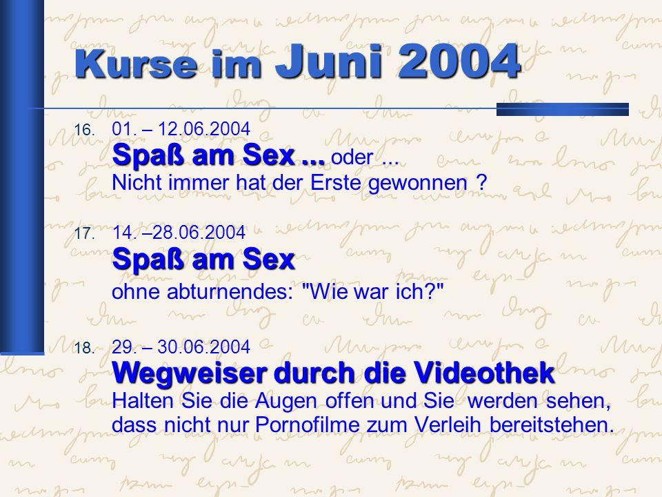 Kurse im Juni 2004 ohne abturnendes: Wie war ich