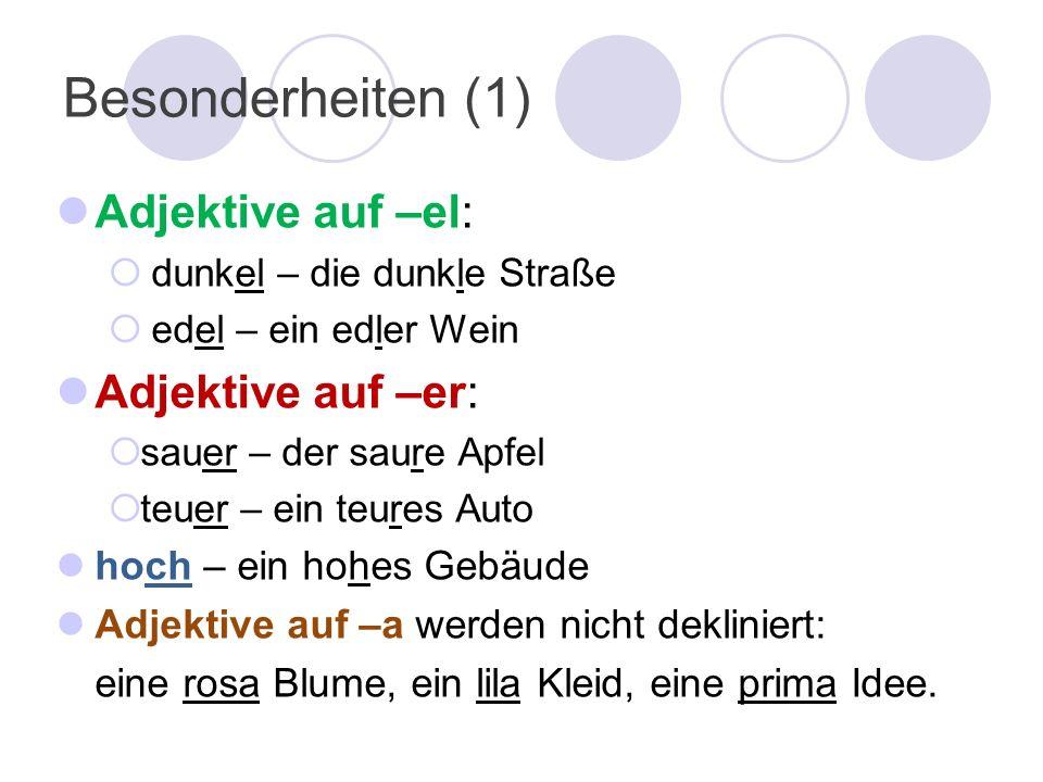 Besonderheiten (1) Adjektive auf –el: Adjektive auf –er: