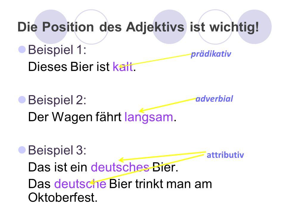Die Position des Adjektivs ist wichtig!