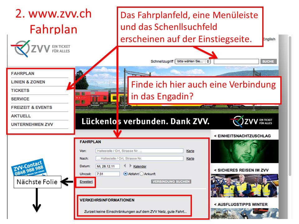 2. www.zvv.ch Fahrplan Das Fahrplanfeld, eine Menüleiste