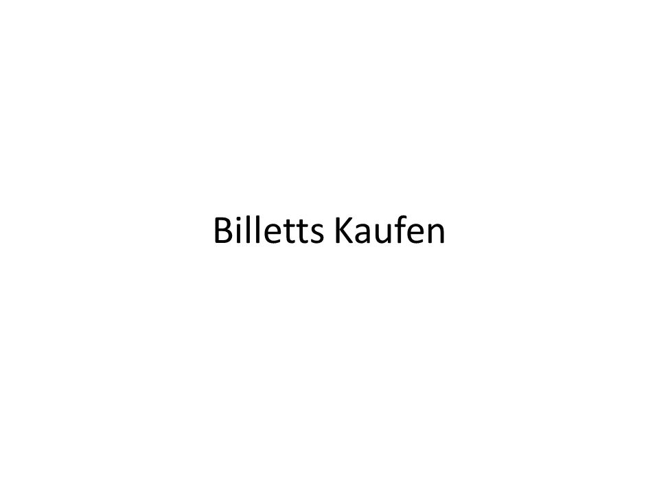 Billetts Kaufen