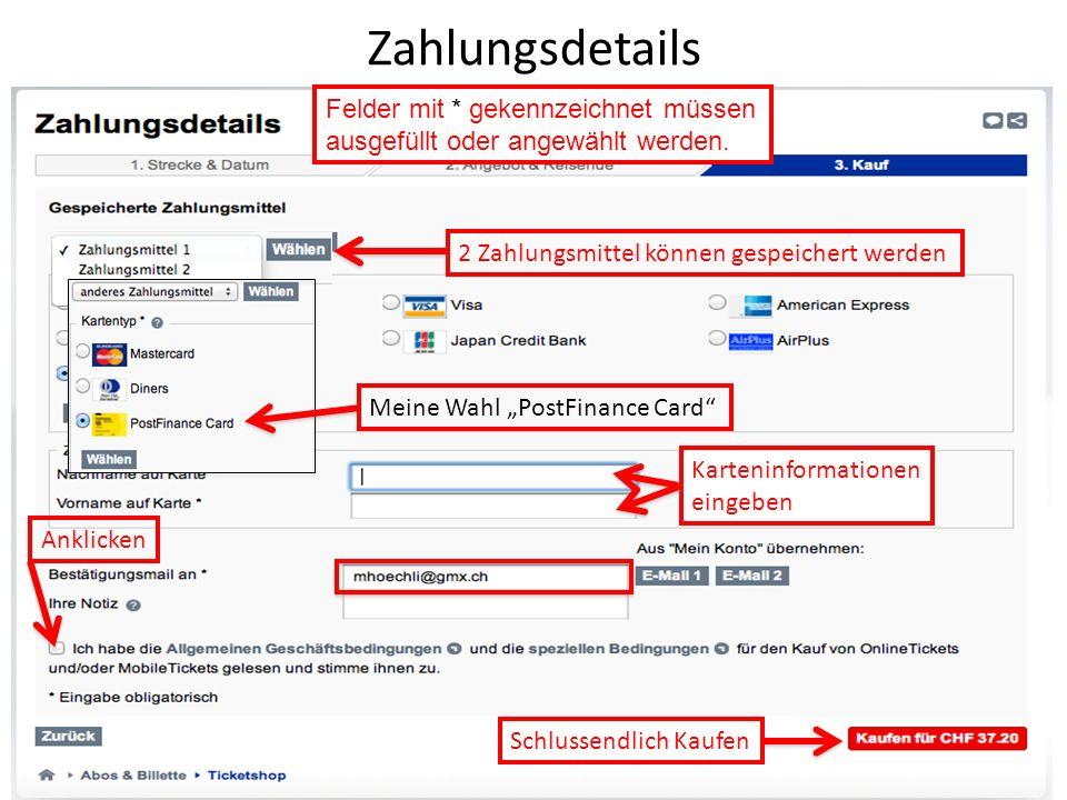Zahlungsdetails Felder mit * gekennzeichnet müssen ausgefüllt oder angewählt werden. 2 Zahlungsmittel können gespeichert werden.