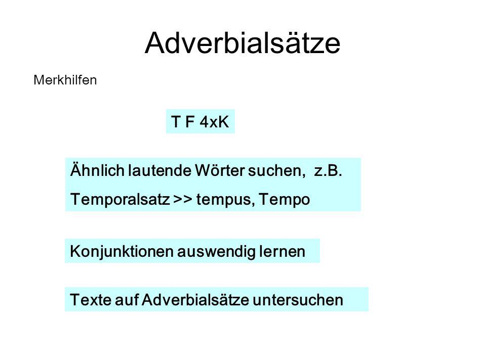Adverbialsätze T F 4xK Ähnlich lautende Wörter suchen, z.B.