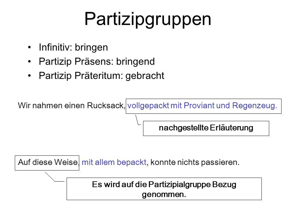 Partizipgruppen Infinitiv: bringen Partizip Präsens: bringend