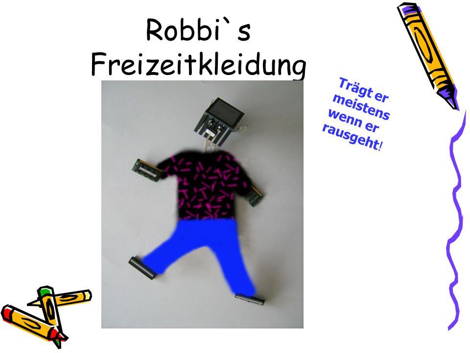 Robbi`s Freizeitkleidung