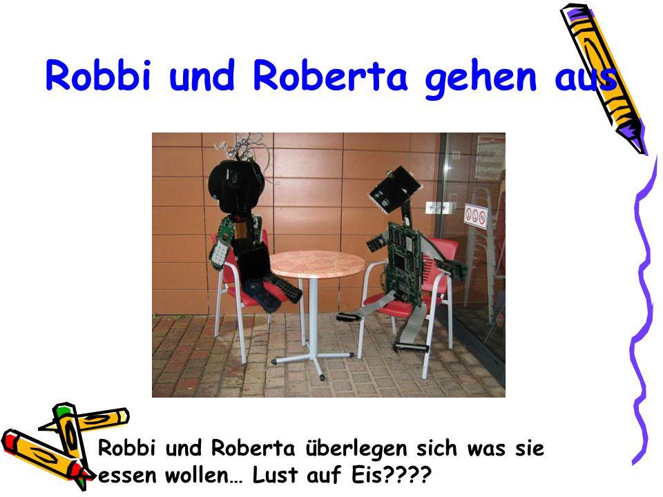 Robbi und Roberta gehen aus