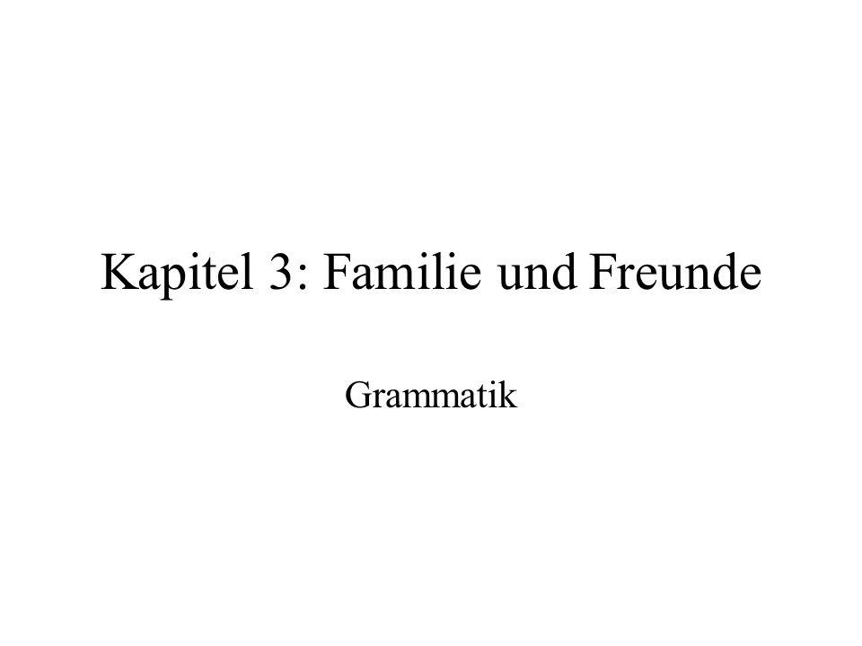 Kapitel 3: Familie und Freunde