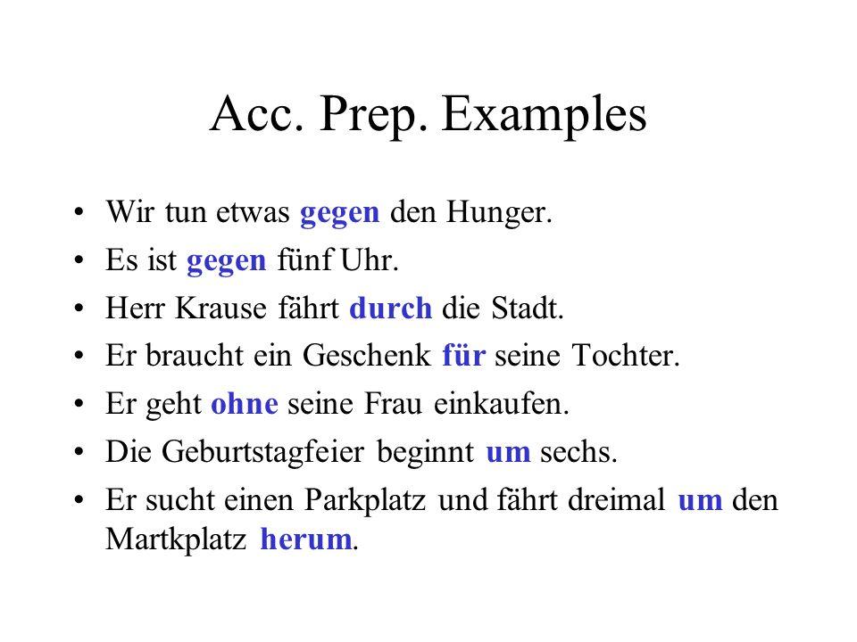 Acc. Prep. Examples Wir tun etwas gegen den Hunger.
