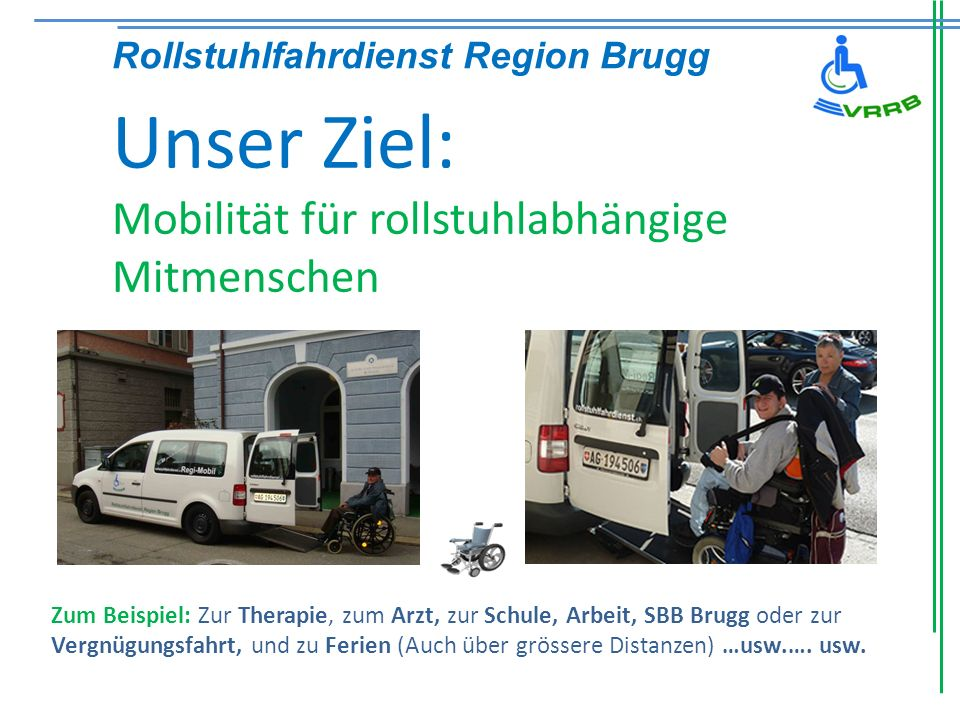 Unser Ziel: Mobilität für rollstuhlabhängige Mitmenschen