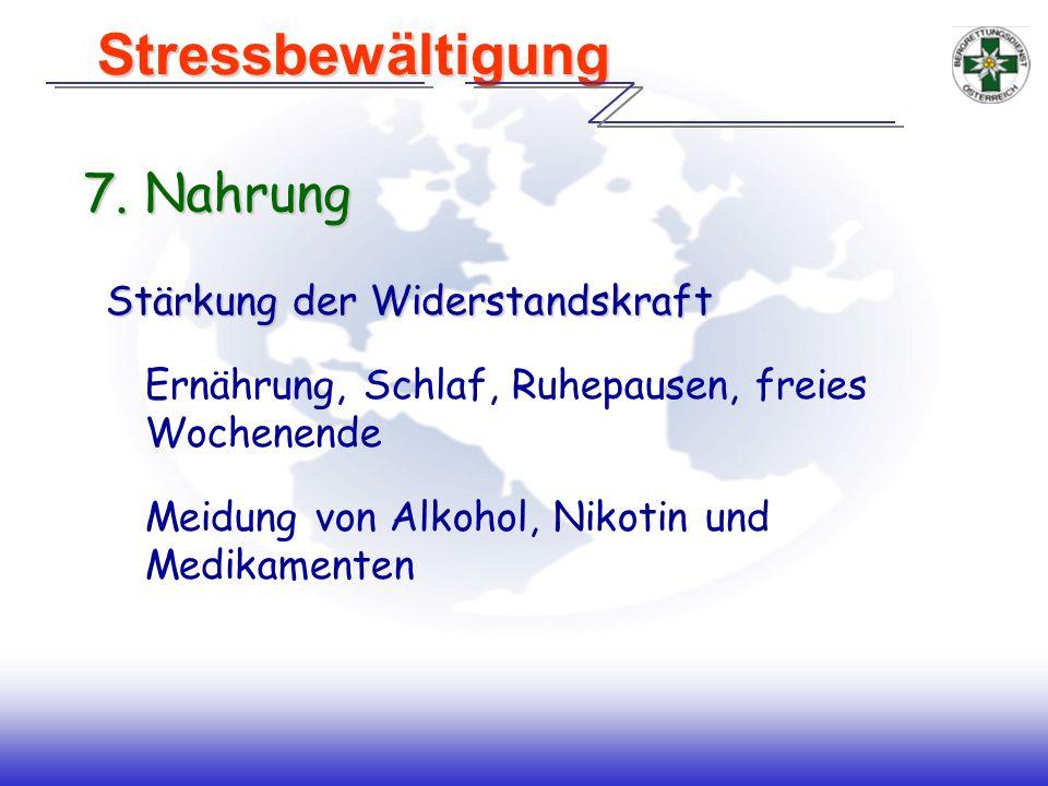 Stressbewältigung 7. Nahrung Stärkung der Widerstandskraft