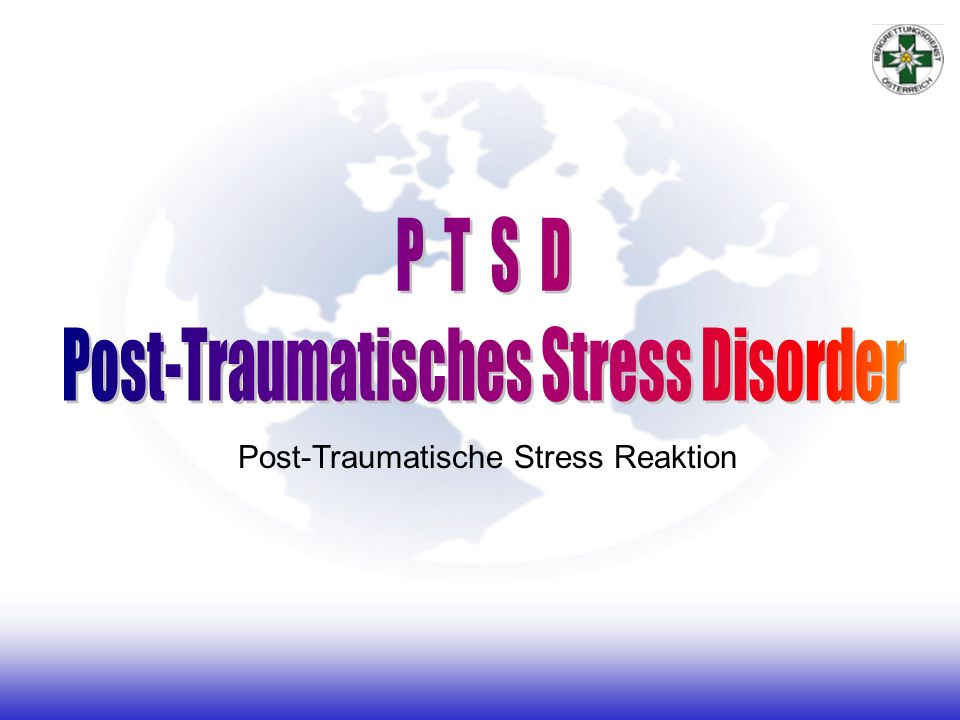Post-Traumatisches Stress Disorder