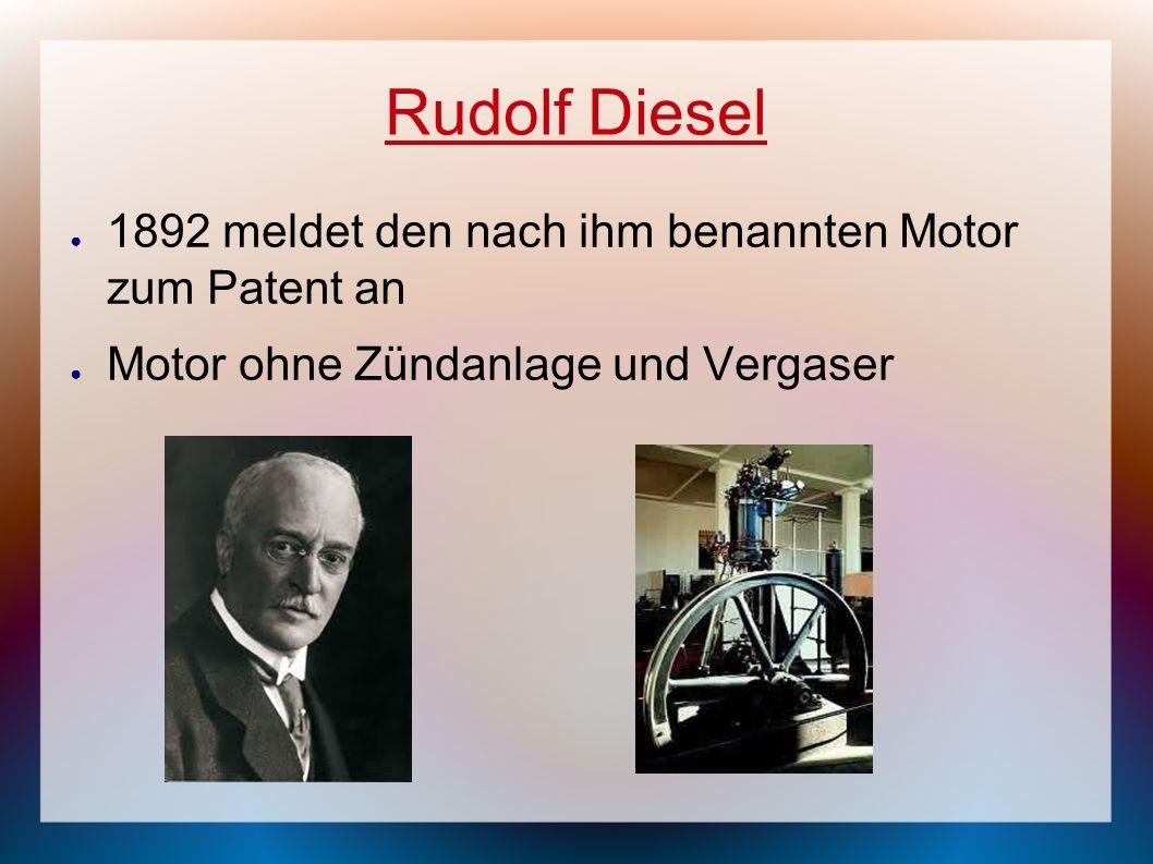 Rudolf Diesel 1892 meldet den nach ihm benannten Motor zum Patent an