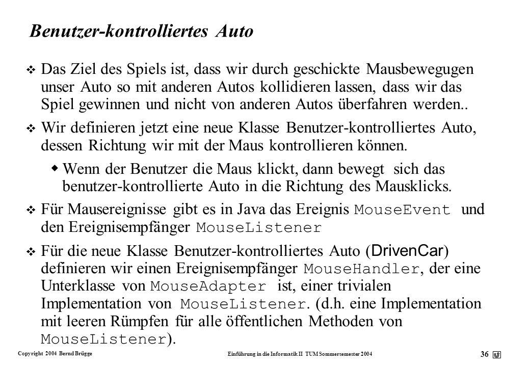 Benutzer-kontrolliertes Auto