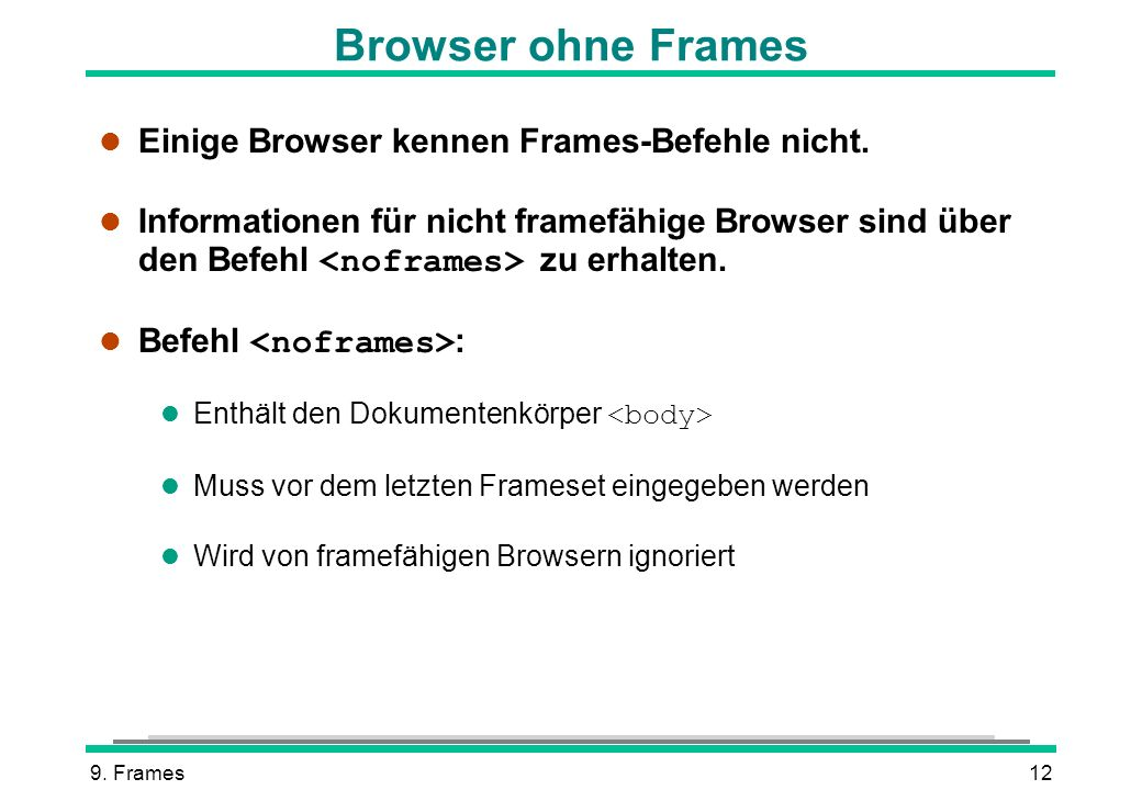 Browser ohne Frames Einige Browser kennen Frames-Befehle nicht.