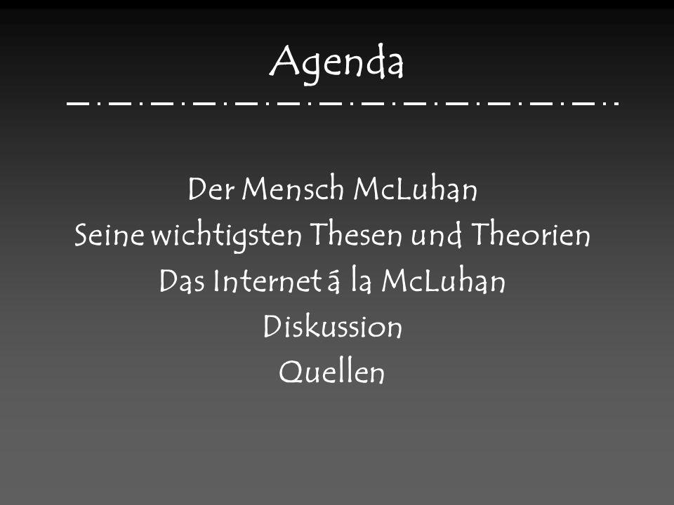 Seine wichtigsten Thesen und Theorien Das Internet á la McLuhan