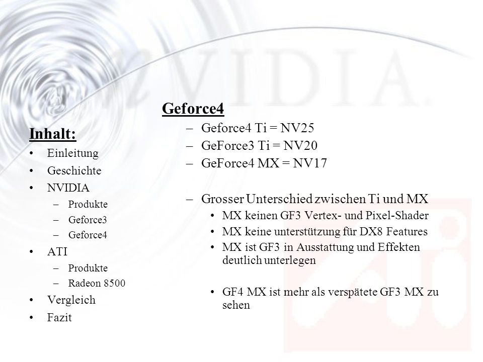 Geforce4 Inhalt: Geforce4 Ti = NV25 GeForce3 Ti = NV20