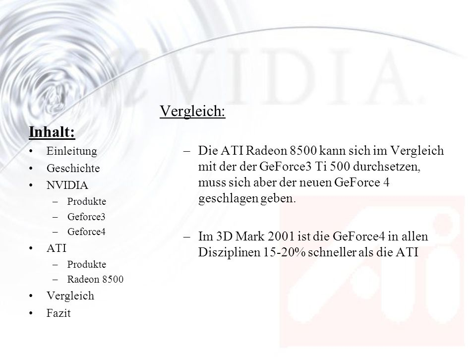 Vergleich: Die ATI Radeon 8500 kann sich im Vergleich mit der der GeForce3 Ti 500 durchsetzen, muss sich aber der neuen GeForce 4 geschlagen geben.