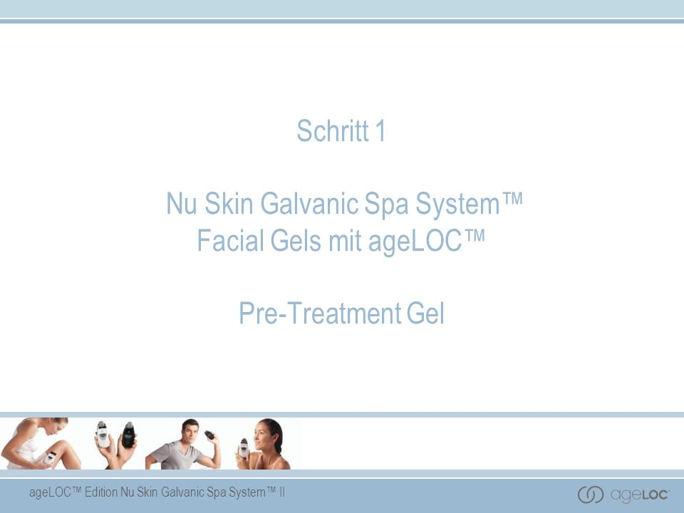 Schritt 1 Nu Skin Galvanic Spa System™ Facial Gels mit ageLOC™ Pre-Treatment Gel