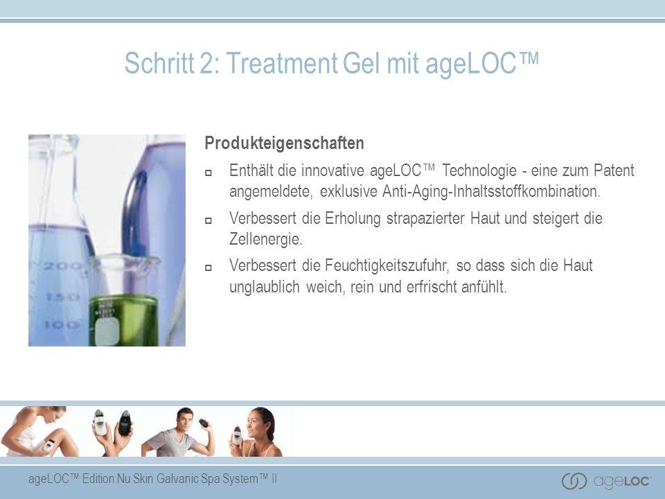 Schritt 2: Treatment Gel mit ageLOC™