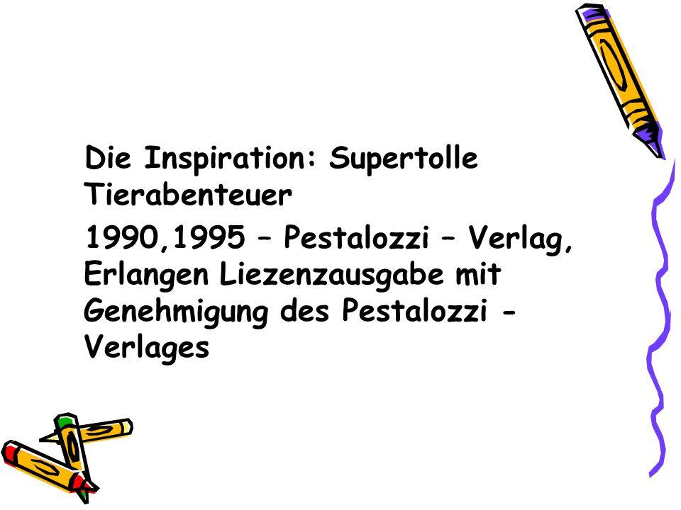 Die Inspiration: Supertolle Tierabenteuer