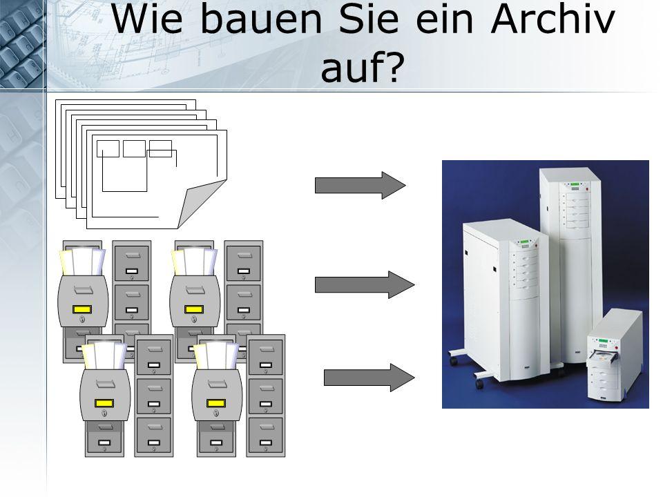 Wie bauen Sie ein Archiv auf