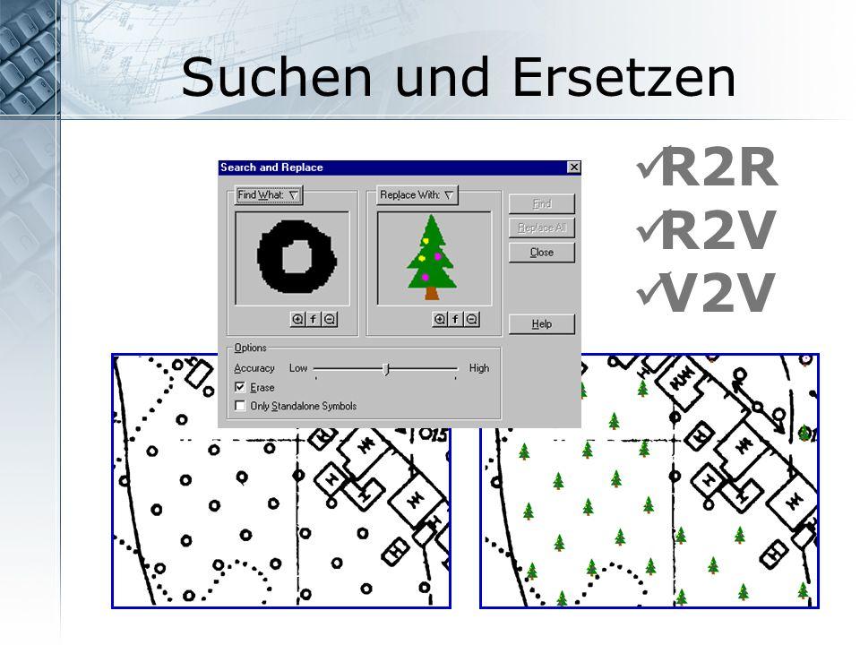 Suchen und Ersetzen R2R R2V V2V