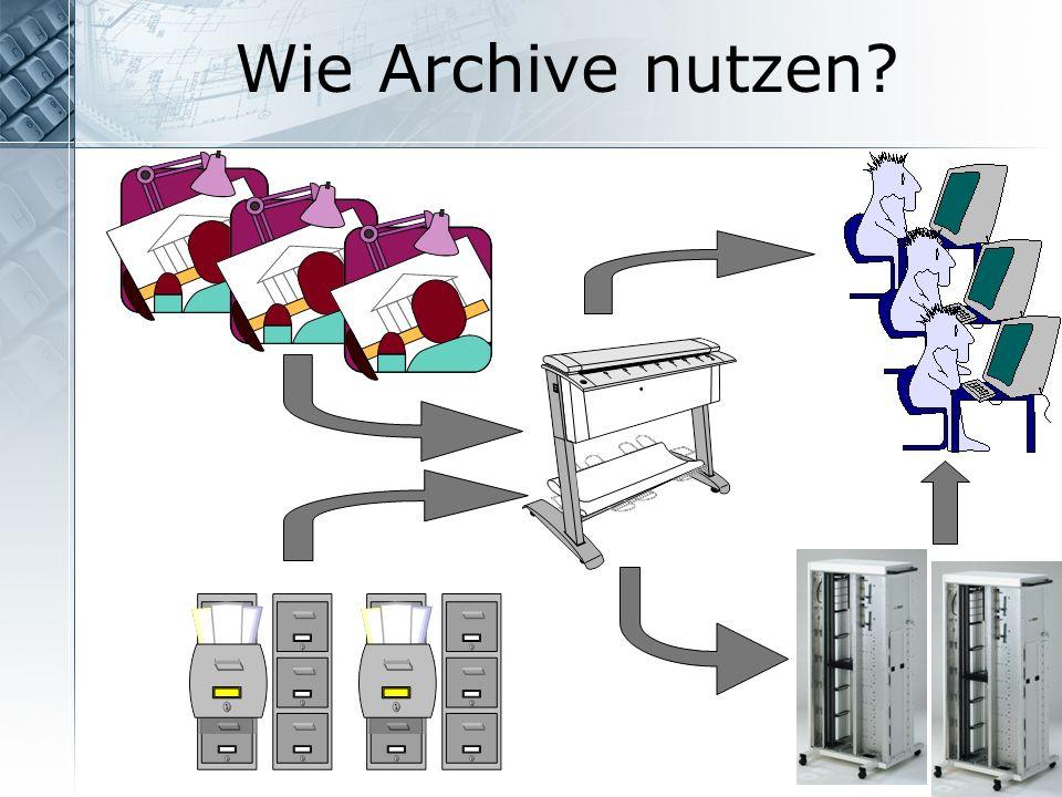 Wie Archive nutzen