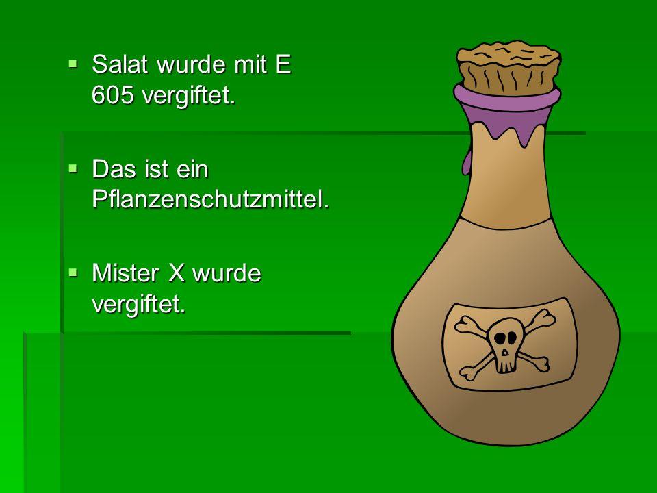 Salat wurde mit E 605 vergiftet.