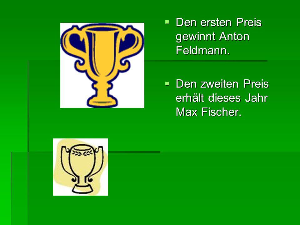Den ersten Preis gewinnt Anton Feldmann.
