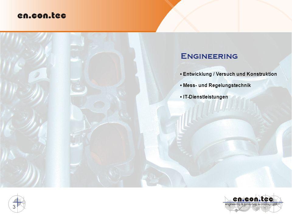 Engineering • Entwicklung / Versuch und Konstruktion