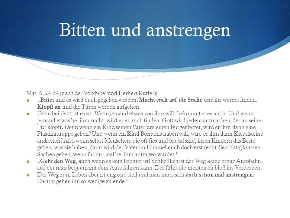 Bitten und anstrengen Mat. 6, 24-34 (nach der Volxbibel und Herbert Ruffer):