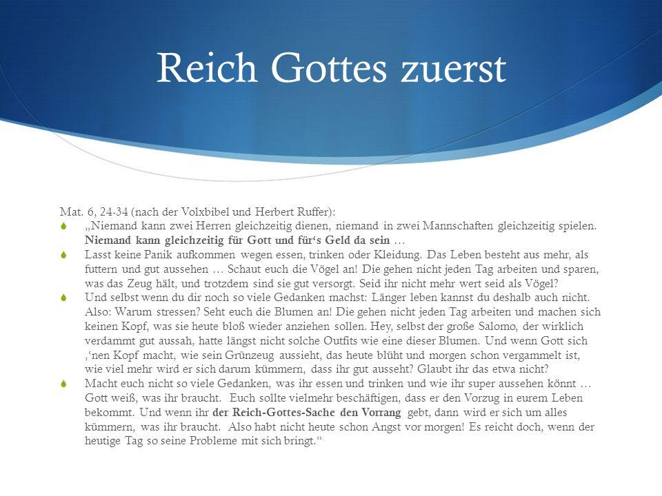 Reich Gottes zuerst Mat. 6, 24-34 (nach der Volxbibel und Herbert Ruffer):