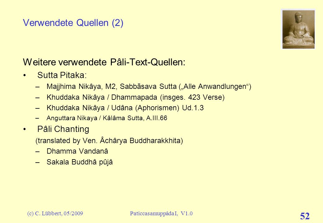 Weitere verwendete Pâli-Text-Quellen: