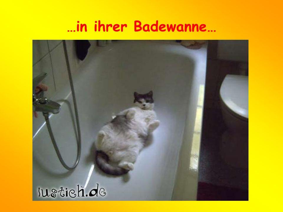 …in ihrer Badewanne…