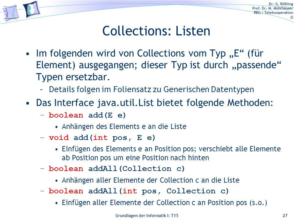"""Collections: Listen Im folgenden wird von Collections vom Typ """"E (für Element) ausgegangen; dieser Typ ist durch """"passende Typen ersetzbar."""
