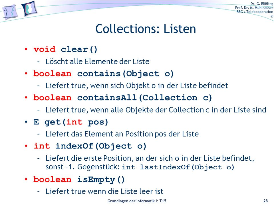 Collections: Listen void clear() boolean contains(Object o)