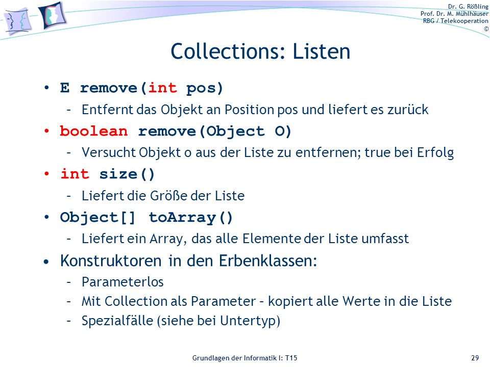 Collections: Listen E remove(int pos) boolean remove(Object O)