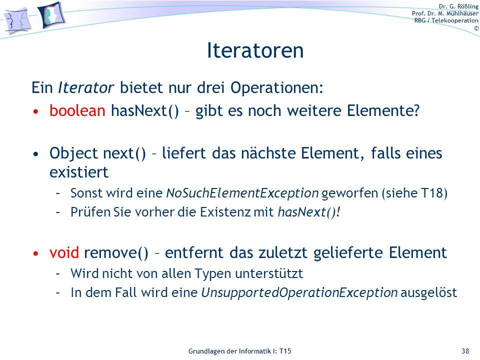 Iteratoren Ein Iterator bietet nur drei Operationen: