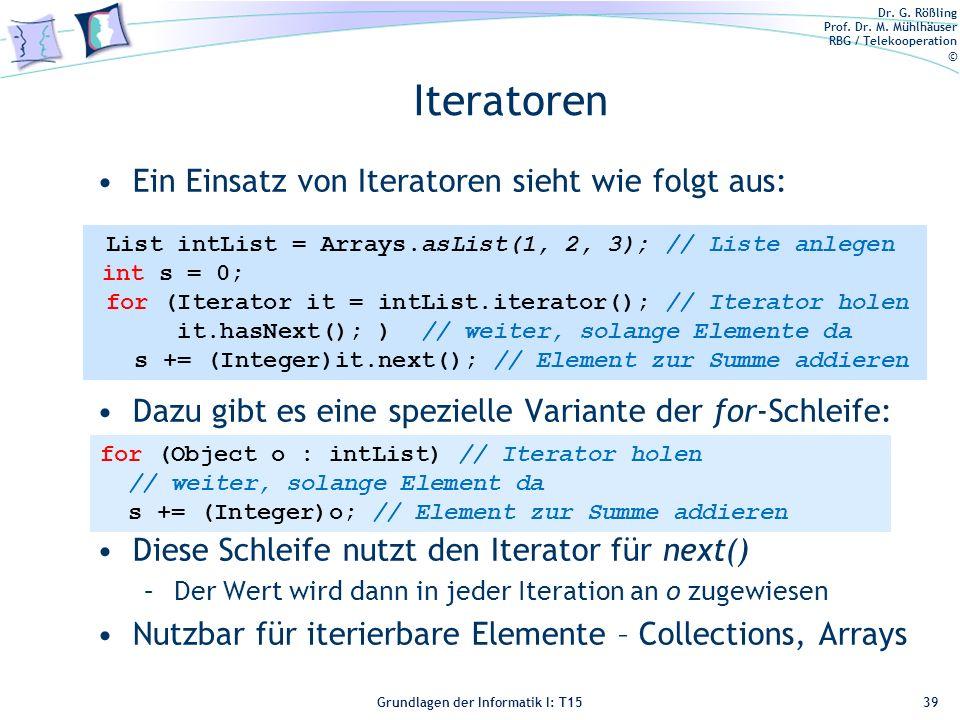 Iteratoren Ein Einsatz von Iteratoren sieht wie folgt aus: