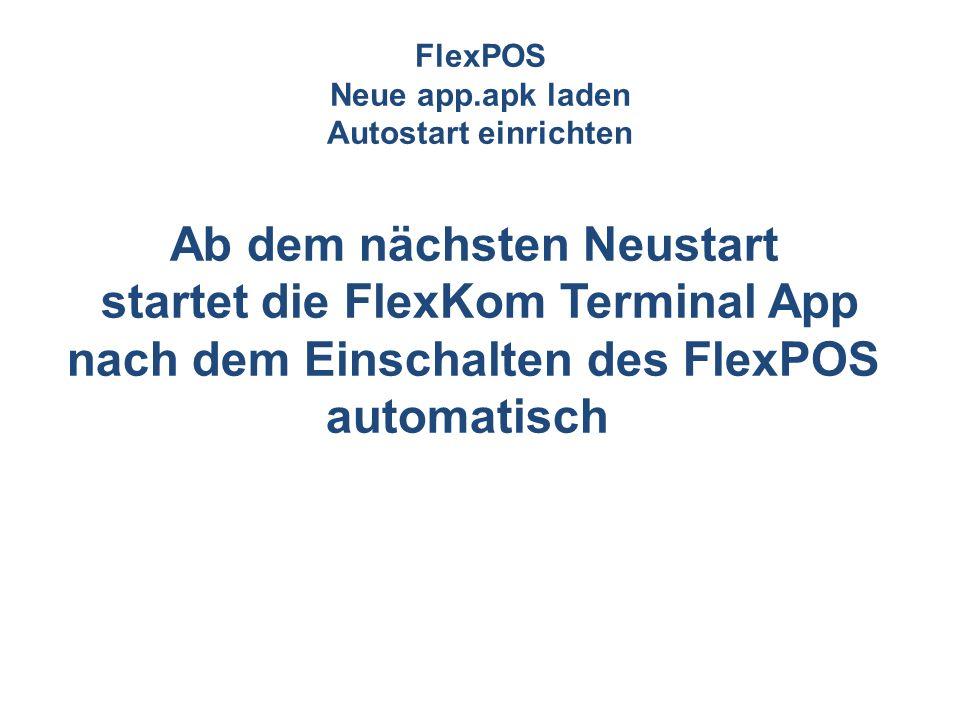 Ab dem nächsten Neustart startet die FlexKom Terminal App