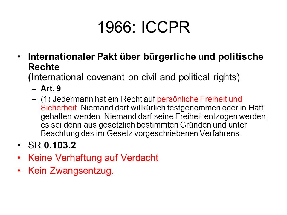 1966: ICCPR Internationaler Pakt über bürgerliche und politische Rechte (International covenant on civil and political rights)