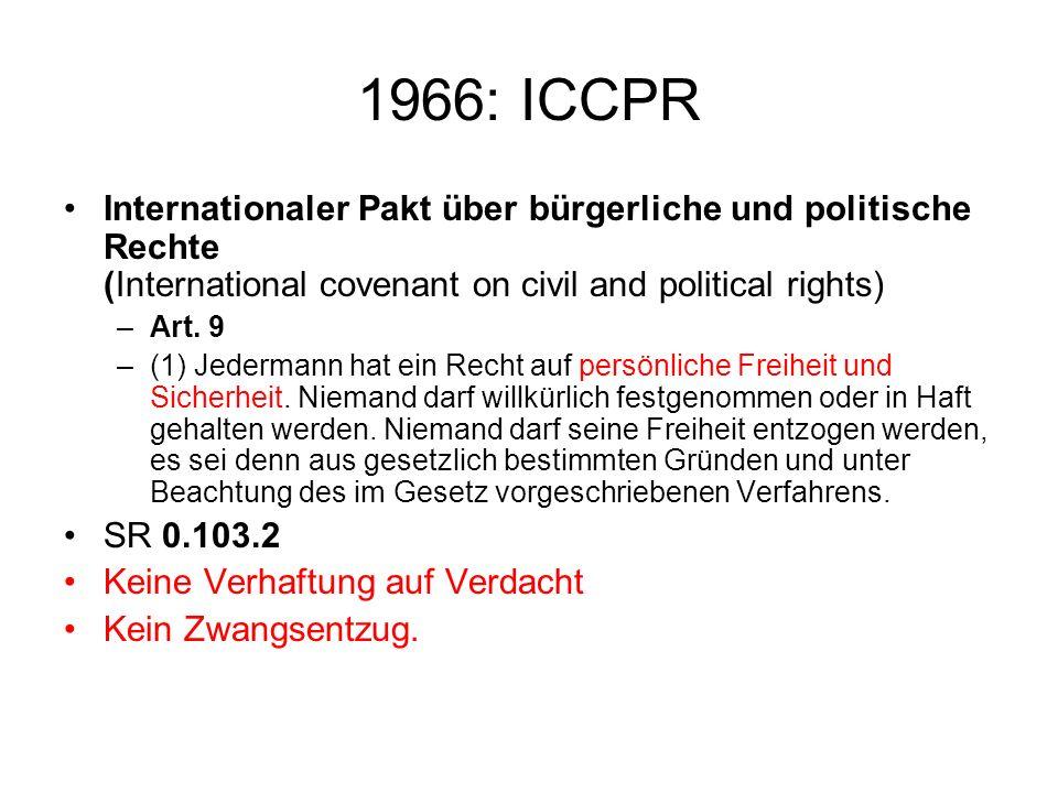 1966: ICCPRInternationaler Pakt über bürgerliche und politische Rechte (International covenant on civil and political rights)