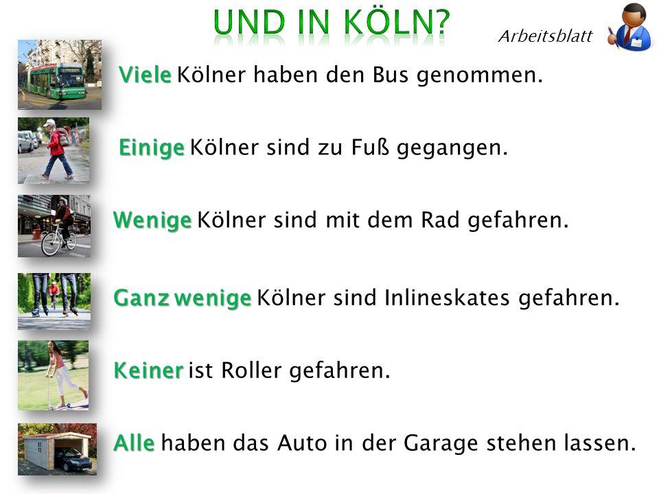 Und in Köln Viele Kölner haben den Bus genommen.