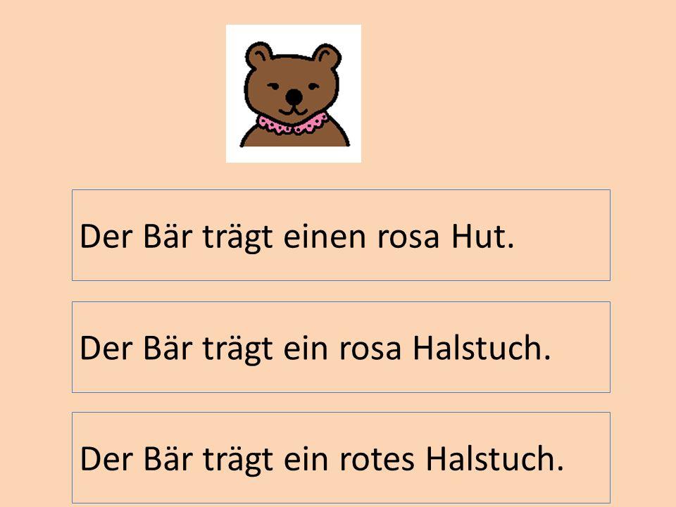 Der Bär trägt einen rosa Hut.